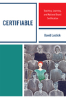 link and cover image for the book Certifiable: Teaching, Learning, and National Board Certification