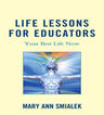 link and cover image for the book Life Lessons for Educators: Your Best Life Now