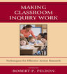 link and cover image for the book Making Classroom Inquiry Work: Techniques for Effective Action Research