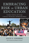 link and cover image for the book Embracing Risk in Urban Education: Curiosity, Creativity, and Courage in the Era of