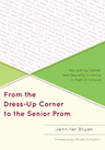 link and cover image for the book From the Dress-Up Corner to the Senior Prom: Navigating Gender and Sexuality Diversity in PreK-12 Schools