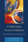 link and cover image for the book Connecting Across Cultures: Global Education in Grades K-8