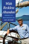 link and cover image for the book With Reckless Abandon: Memoirs of a Boat Obsessed Life