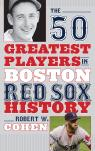 link and cover image for the book The 50 Greatest Players in Boston Red Sox History