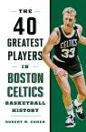 link and cover image for the book 40 Greatest Players in Boston Celtics Basketball History