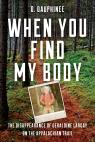 link and cover image for the book When You Find My Body: The Disappearance of Geraldine Largay on the Appalachian Trail