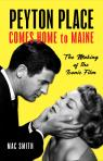 link and cover image for the book Peyton Place Comes Home to Maine: The Making of the Iconic Film