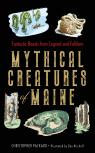 link and cover image for the book Mythical Creatures of Maine: Fantastic Beasts from Legend and Folklore