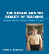 link and cover image for the book The Dream and the Reality of Teaching: Becoming the Best Teacher Students Ever Had