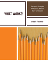 link and cover image for the book WHAT WORKS!: Successful Strategies in Pursuing National Board Certification