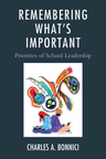 link and cover image for the book Remembering What's Important: Priorities of School Leadership