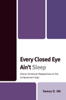 link and cover image for the book Every Closed Eye Ain't Sleep: African American Perspectives on the Achievement Gap