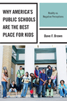 link and cover image for the book Why America's Public Schools Are the Best Place for Kids: Reality vs. Negative Perceptions