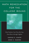 link and cover image for the book Math Remediation for the College Bound: How Teachers Can Close the Gap, from the Basics through Algebra