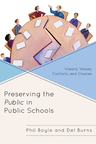 link and cover image for the book Preserving the Public in Public Schools: Visions, Values, Conflicts, and Choices
