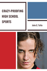 link and cover image for the book Crazy-Proofing High School Sports