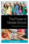 link and cover image for the book The Power of Middle School: Maximizing These Vital Years