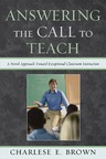 link and cover image for the book Answering the Call to Teach: A Novel Approach to Exceptional Classroom Instruction