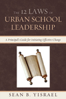link and cover image for the book The 12 Laws of Urban School Leadership: A Principal's Guide for Initiating Effective Change