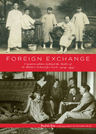 link and cover image for the book Foreign Exchange: Counterculture behind the Walls of St. Hilda's School for Girls, 1929–1937