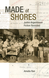 link and cover image for the book Made of Shores: Judeo-Argentinean Fiction Revisited