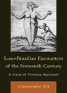 link and cover image for the book Luso-Brazilian Encounters of the Sixteenth Century: A Styles of Thinking Approach