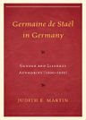 link and cover image for the book Germaine de Staël in Germany: Gender and Literary Authority (1800–1850)