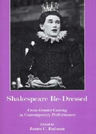 link and cover image for the book Shakespeare Re-Dressed: Cross-Gender Casting in Contemporary Performance