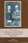 link and cover image for the book The Letters of William Carlos Williams to Edgar Irving Williams, 1902–1912