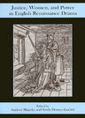 link and cover image for the book Justice, Women, and Power in English Renaissance Drama
