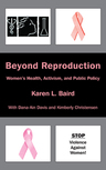 link and cover image for the book Beyond Reproduction: Women's Health, Activism, and Public Policy
