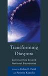 link and cover image for the book Transforming Diaspora: Communities beyond National Boundaries