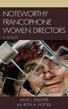 link and cover image for the book Noteworthy Francophone Women Directors: A Sequel