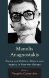 link and cover image for the book Manolis Anagnostakis: Poetry and Politics, Silence and Agency in Post-War Greece