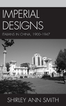 link and cover image for the book Imperial Designs: Italians in China 1900–1947