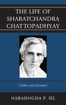 link and cover image for the book The Life of Sharatchandra Chattopadhyay: Drifter and Dreamer