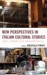 link and cover image for the book New Perspectives in Italian Cultural Studies: Definition, Theory, and Accented Practices, Volume 1