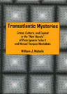 link and cover image for the book Transatlantic Mysteries: Crime, Culture, and Capital in the 'Noir Novels' of Paco Ignacio Taibo II and Manuel Vázquez Montalbán