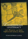 link and cover image for the book Engendering Legitimacy: Law, Property, and Early Eighteenth-Century Fiction