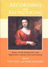 link and cover image for the book Recording and Reordering: Essays on the Seventeenth- and Eighteenth-Century Diary and Journal