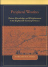 link and cover image for the book Peripheral Wonders: Nature, Knowledge, and Enlightenment in the Eighteenth-Century Orinoco