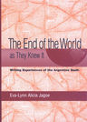 link and cover image for the book The End of the World as They Knew It: Writing Experiences in the Argentine South