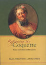 link and cover image for the book Refiguring the Coquette: Essays on Culture and Coquetry