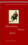 link and cover image for the book Masculinity, Senses, Spirit