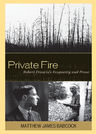 link and cover image for the book Private Fire: Robert Francis's Ecopoetry and Prose