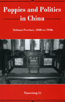 link and cover image for the book Poppies and Politics in China: Sichuan Province, 1840s to 1940s