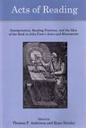 link and cover image for the book Acts of Reading: Interpretation, Reading Practices, and the Idea of the Book in John Foxe's Actes and Monuments
