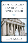 link and cover image for the book A First Amendment Profile of the Supreme Court