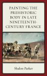 link and cover image for the book Painting the Prehistoric Body in Late Nineteenth-Century France