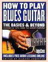 link and cover image for the book How to Play Blues Guitar: The Basics & Beyond: Lessons & Tips from the Great Players